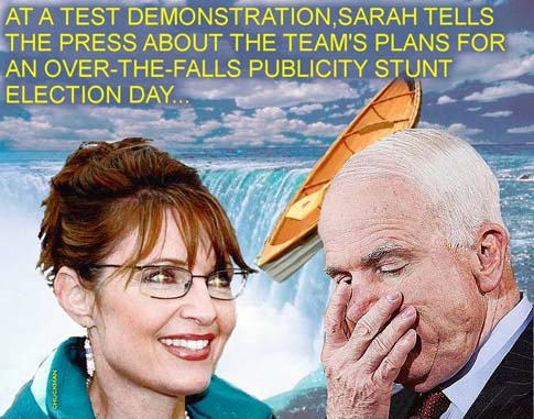 Chuckman McCain Palin over the falls on election day