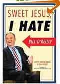 Sweet Jesus I Hate Bill O'Reilly book